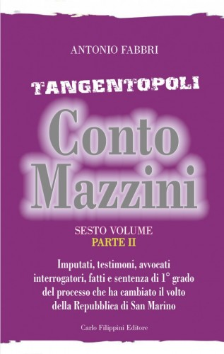Tangentopoli, Conto Mazzini Sesto Volume (Parte II) - Antonio Fabbri immagini
