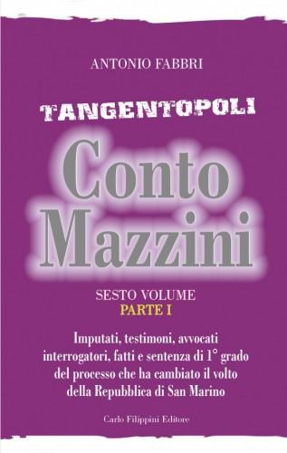 Tangentopoli, Conto Mazzini Sesto Volume (Parte I) - Antonio Fabbri immagini