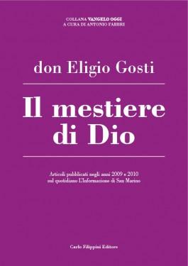 IL MESTIERE DI DIO - di Don Eligio Gosti immagini