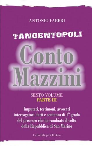 Tangentopoli, Conto Mazzini Sesto Volume (Parte III) - Antonio Fabbri immagini
