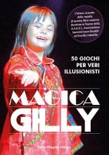 MAGICA GILLY, 50 trucchi per veri illusionisti