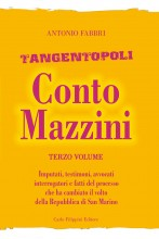 Tangentopoli, Conto Mazzini Terzo Volume - Antonio Fabbri