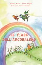 LE FIABE DELL'ARCOBALENO di Marta Zaffini ed Eugenia Blasi