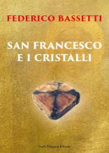 SAN FRANCESCO E I CRISTALLI - Federico Bassetti
