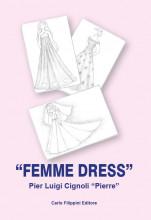 """""""FEMME DRESS"""" di Pier Luigi Cignoli (Pierre)"""