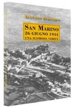 SAN MARINO 26 GIUGNO 1944, UNA SCOMODA VERITA'