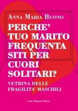 PERCHE' TUO MARITO FREQUENTA I SITI PER CUORI SOLITARI? di Anna Maria Buono