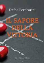 IL SAPORE DELLA VITTORIA - Dafne Perticarini