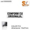 Stampila CONFORM CU ORIGINALUL COLOP P10