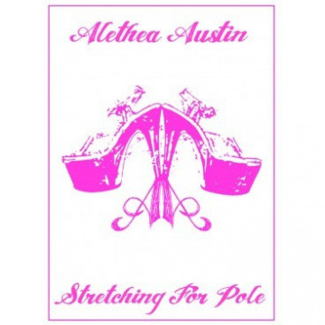 Alethea Austin Stretching for pole DVD - NEW