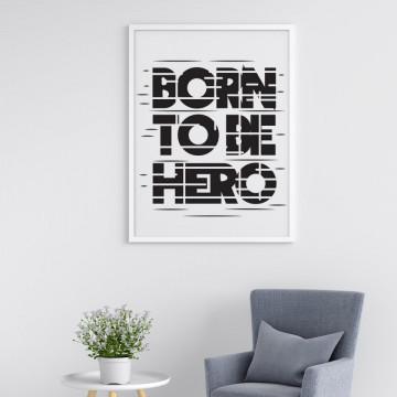 Tablou - Born to be hero