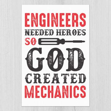 Tablou - Engineers needed heroes so God created mechanics