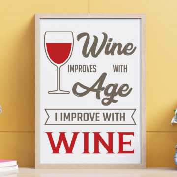 Tablou - Wine improves with age I improve with wine