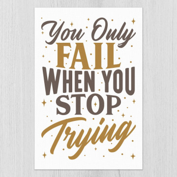 Tablou - You only fail when you stop trying