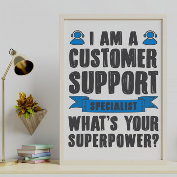 Tablou - I am a customer support specialist What's your superpower?