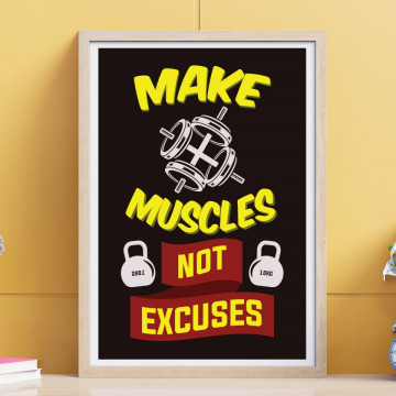 Tablou - Make muscles not excuses
