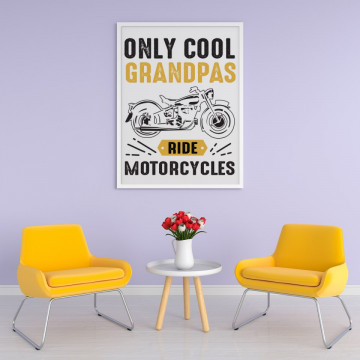 Tablou - Only cool grandpas ride motorcycles