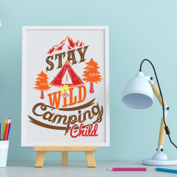 Tablou - Stay wild camping child