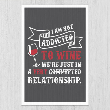 Tablou - I am not addicted to wine
