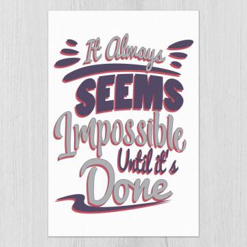 Tablou - It always seems impossible until it's done