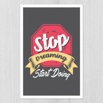 Tablou - Stop dreaming, Start doing