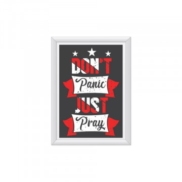 Tablou - Don't panic just pray