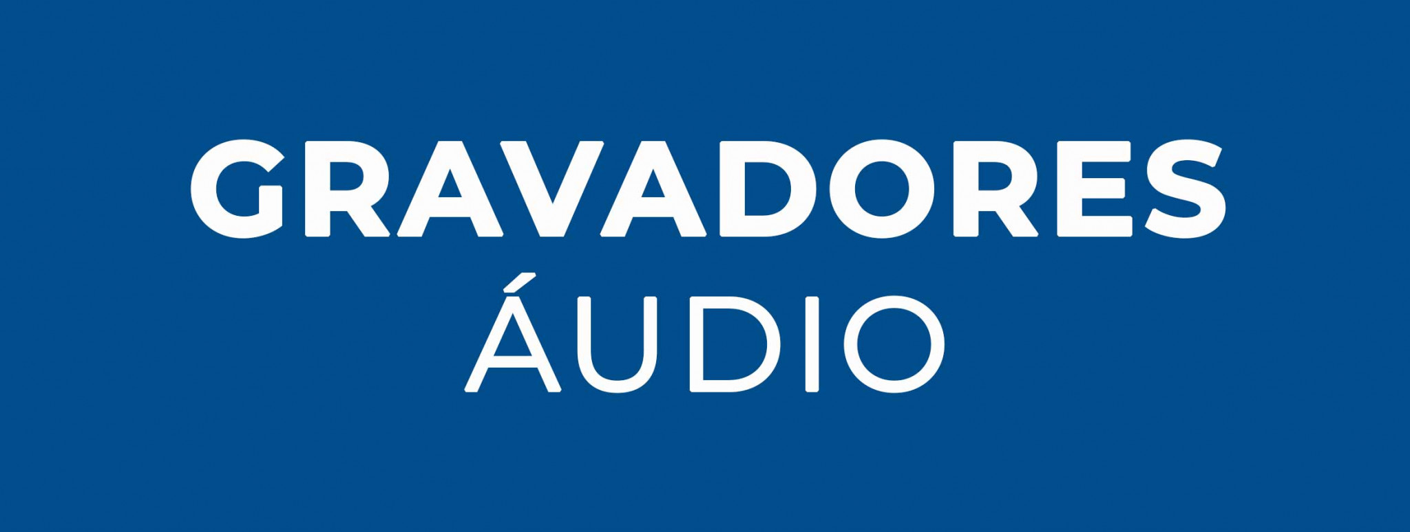 Gravadores Áudio