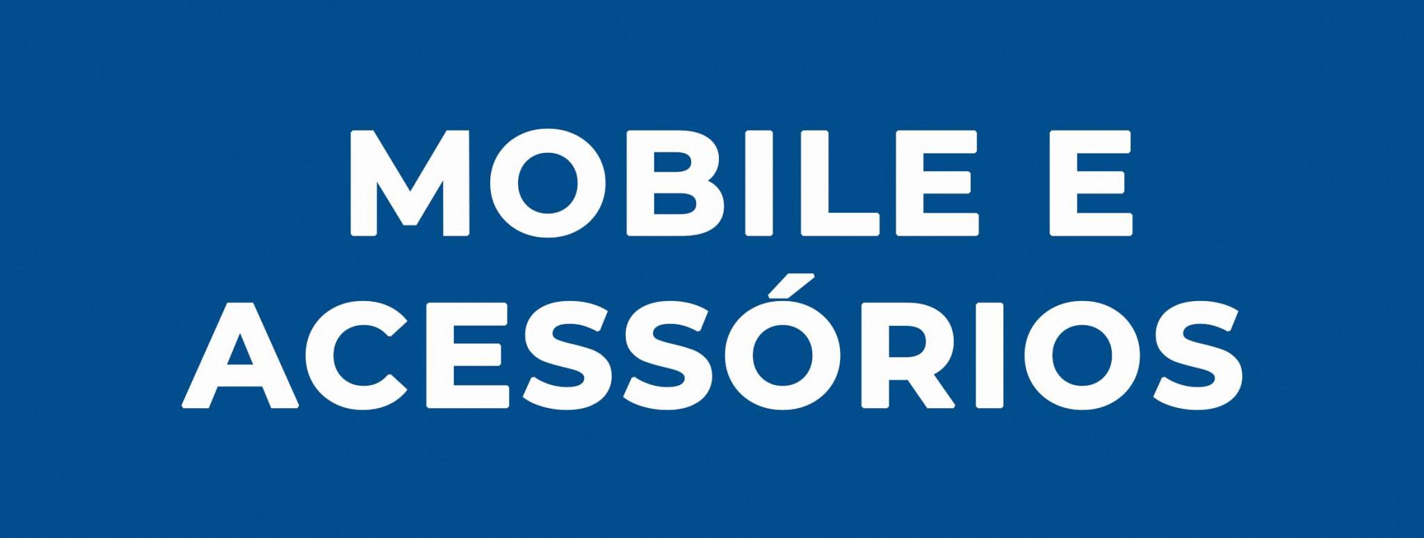 Mobile e Acessórios