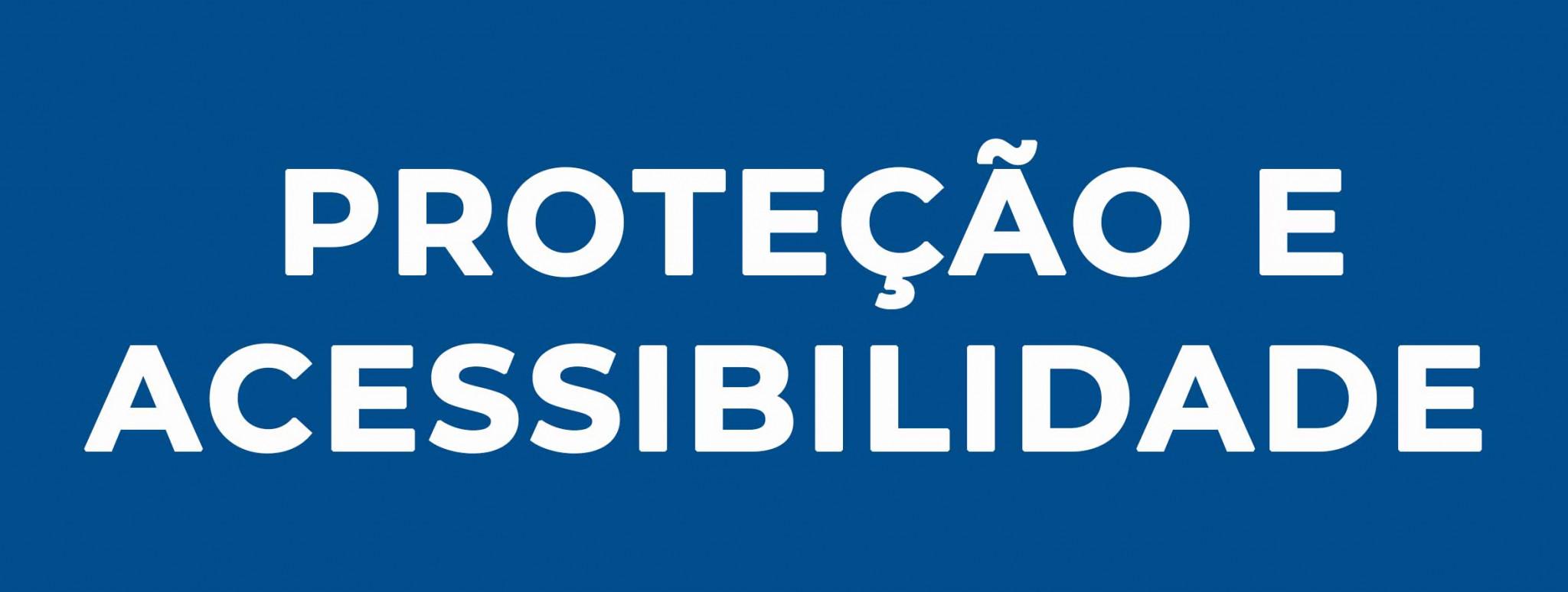 Proteção e Acessibilidade