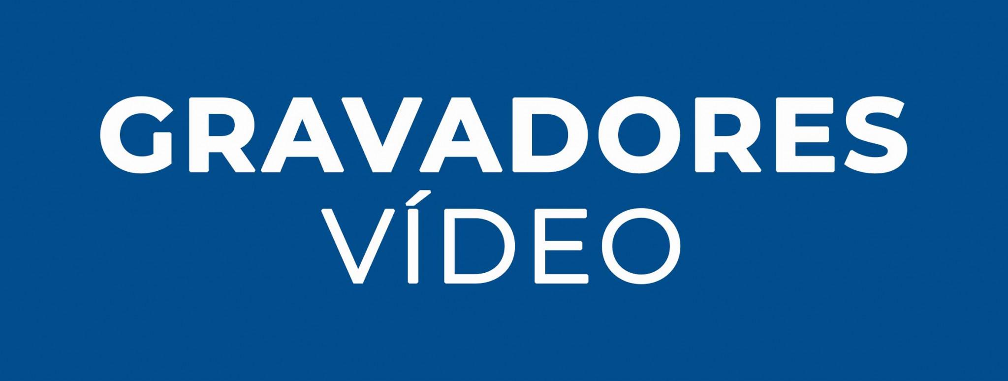 Gravadores Vídeo