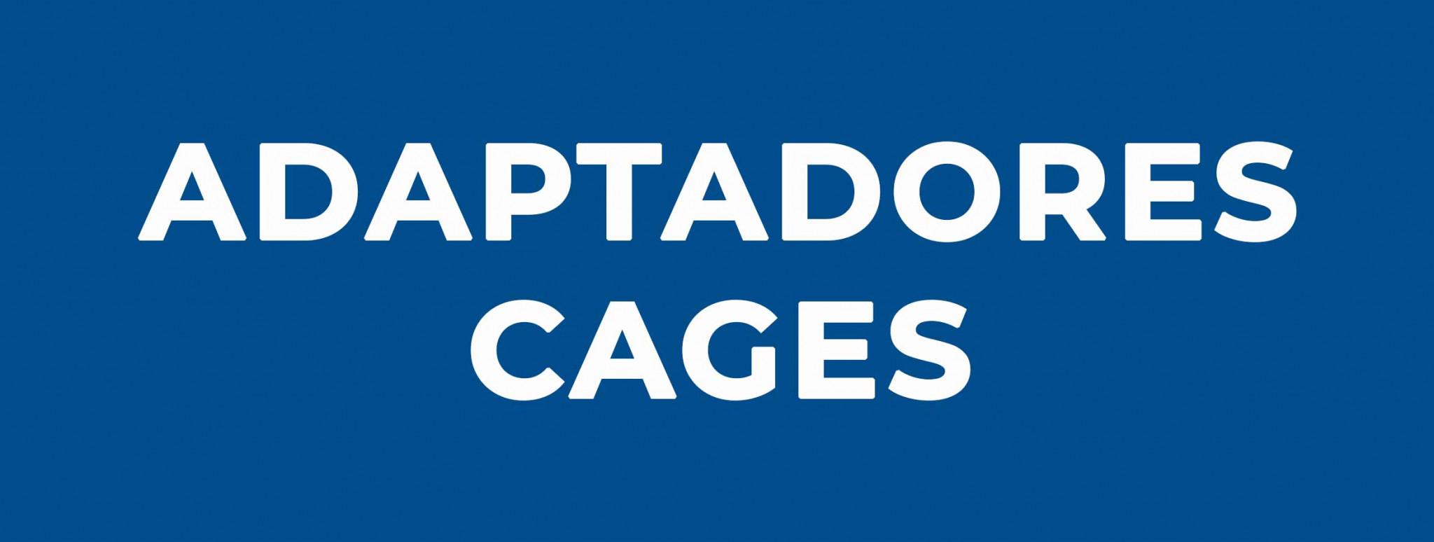 Adaptadores Cages