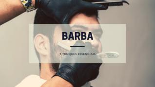 Cuidados com a Barba: 5 truques que precisa de saber!
