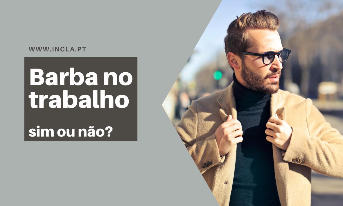 Barba no Trabalho - Mantenha uma aparência elegante