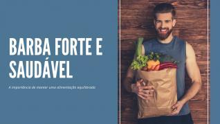 Barba Saudável: Saiba a importância de manter uma alimentação equilibrada