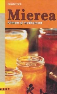 Poze Mierea -  aliment si medicament