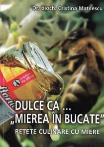 "Dulce ca..."" Mierea in Bucate"" - retete culinare cu miere"