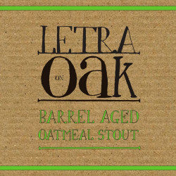 LETRA ON OAK - BARREL AGED OATMEAL STOUT