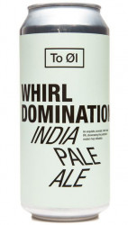 TO OL – Whirl Domination
