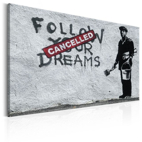 Poze Tablou - Follow Your Dreams Cancelled by Banksy