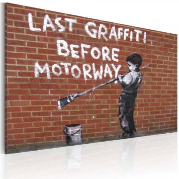 Tablou - Last graffiti before motorway (Banksy)