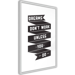 Poster - Dreams Don't Come True on Their Own II