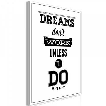 Tablou - Dreams Don't Work Unless You Do (1 Part) Vertical