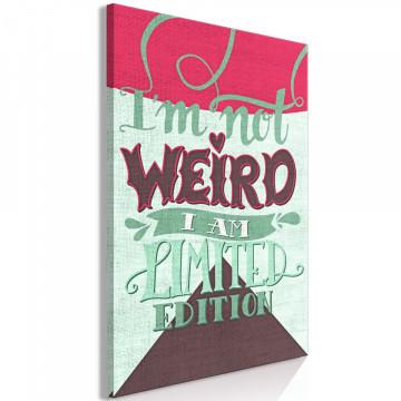 Tablou - I'm Not Weird (1 Part) Vertical
