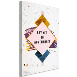 Tablou - Say Yes to Adventures (1 Part) Vertical