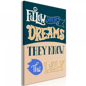 Tablou - Follow Your Dreams (1 Part) Vertical
