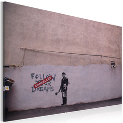 Tablou - Follow your dreams: cancelled (Banksy)