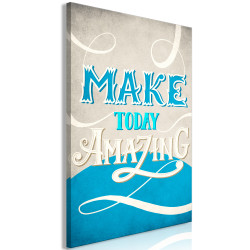Tablou - Make Today Amazing (1 Part) Vertical