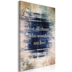 Tablou - Not All Those Who Wander Are Lost (1 Part) Vertical
