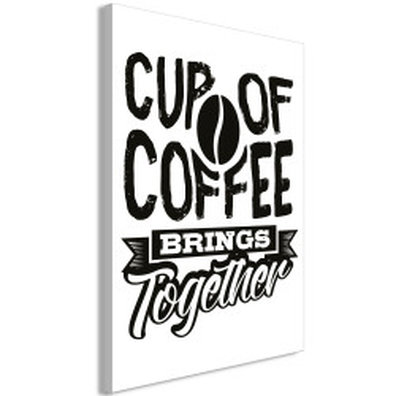 Tablou - Cup of Coffee Brings Together (1 Part) Vertical
