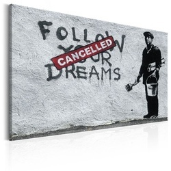 Tablou - Follow Your Dreams Cancelled by Banksy